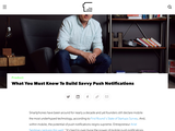 What You Must Know To Build Savvy Push Notifications