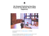 We Stopped Publishing New Blog Posts for One Month. Here's What Happened.